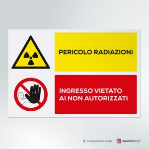 Cartello multi-materiale: Pericolo radiazioni, vietato l'ingresso ai non autorizzati