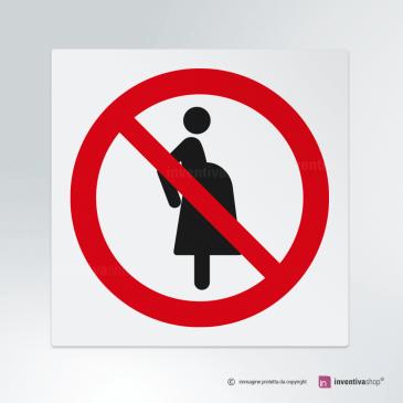 Cartello Vietato l'accesso alle donne incinta P042