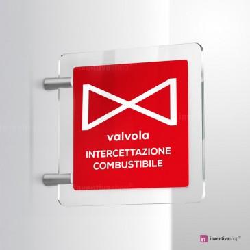 Cartello Plex: VALVOLA INTERCETTAZIONE COMBUSTIBILE bifacciale