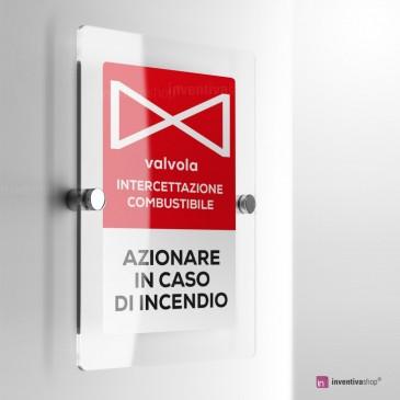 Cartello Plex: Azionare valvola intercettazione combustibile  in caso di incendio