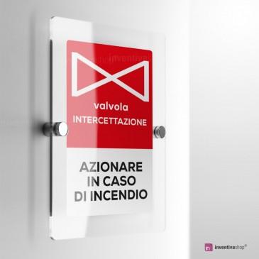 Cartello Plex: Azionare valvola intercettazione in caso di incendio