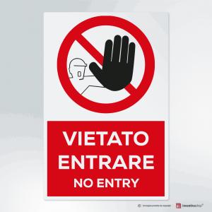 Cartello multi-materiale: vietato entrare - no entry