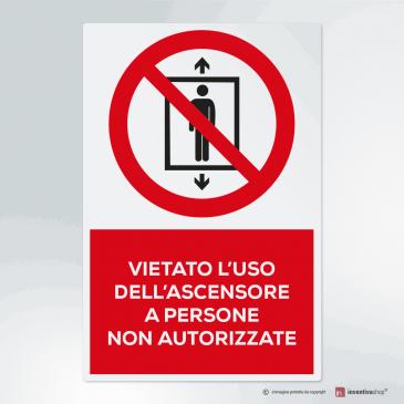 Cartello vietato l'uso dell'ascensore a persone non autorizzate