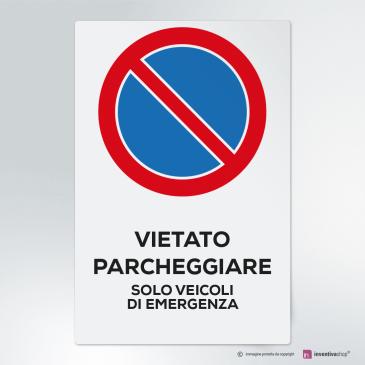 Cartello vietato parcheggiare - solo veicoli d'emergenza