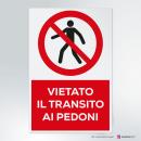 Cartello vietato il transito ai pedoni