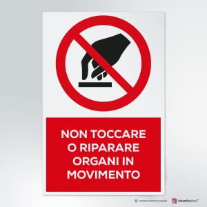 Cartello non toccare o riparare - organi in movimento