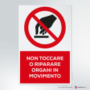 Cartello non toccare o riparare - organi in movimento