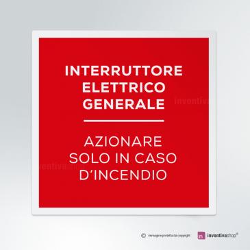 Cartello Interruttore elettrico generale - azionare in caso di incendio