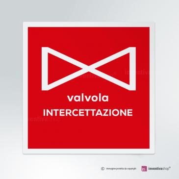 Cartello Valvola intercettazione